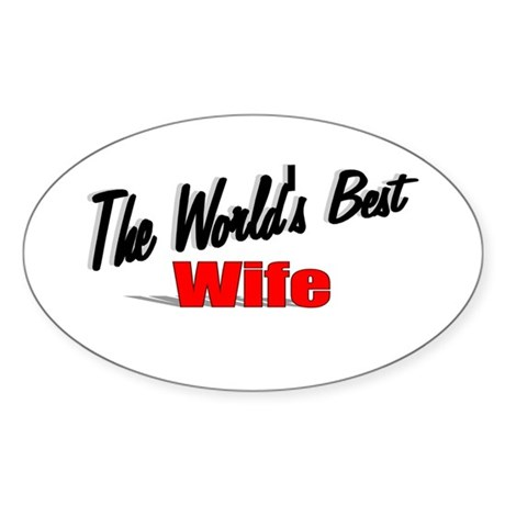 """The World's Best Wife"" Oval Sticker"