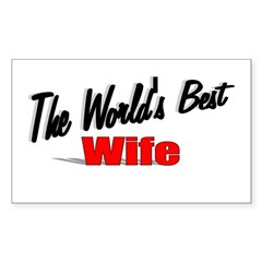 """The World's Best Wife"" Rectangle Sticker"