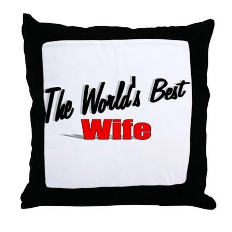 """The World's Best Wife"" Throw Pillow"