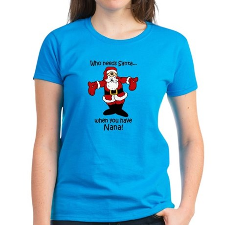 Who needs Santa Women's Dark T-Shirt