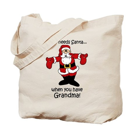 Who needs Santa Tote Bag