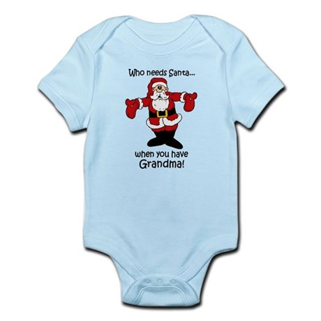 Who needs Santa Infant Bodysuit