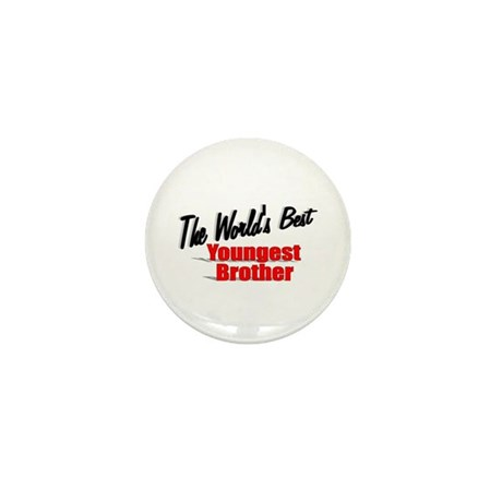 """The World's Best Youngest Brother"" Mini Button"