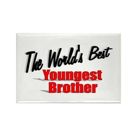 """The World's Best Youngest Brother"" Rectangle Magn"