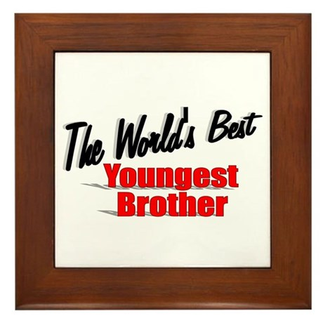 """The World's Best Youngest Brother"" Framed Tile"