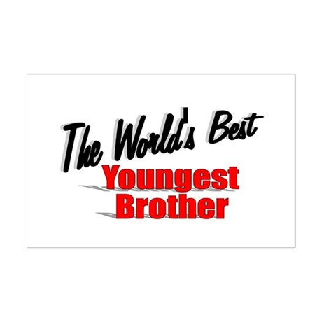 """The World's Best Youngest Brother"" Mini Poster Pr"