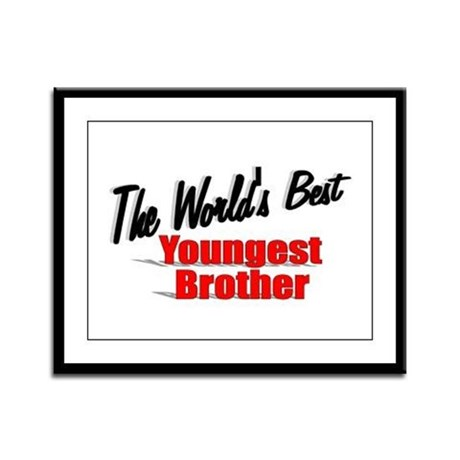 """The World's Best Youngest Brother"" Framed Panel P"