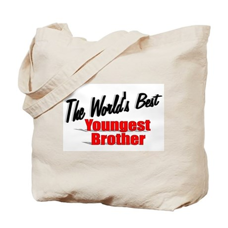 """The World's Best Youngest Brother"" Tote Bag"