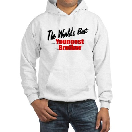 """The World's Best Youngest Brother"" Hooded Sweatsh"