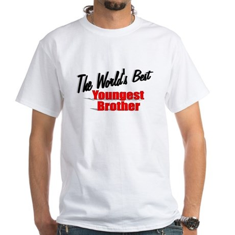 """The World's Best Youngest Brother"" White T-Shirt"