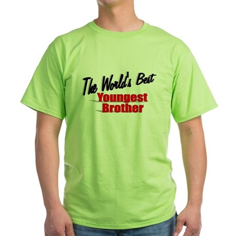 """The World's Best Youngest Brother"" Green T-Shirt"