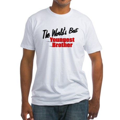 """The World's Best Youngest Brother"" Fitted T-Shirt"