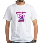 Trailer Park Queen White T-Shirt