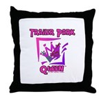 Trailer Park Queen Throw Pillow