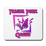 Trailer Park Queen Mousepad