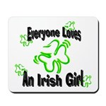 Everyone loves an Irish Girl Mousepad