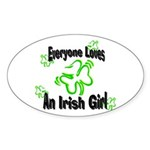 Everyone loves an Irish Girl Oval Sticker