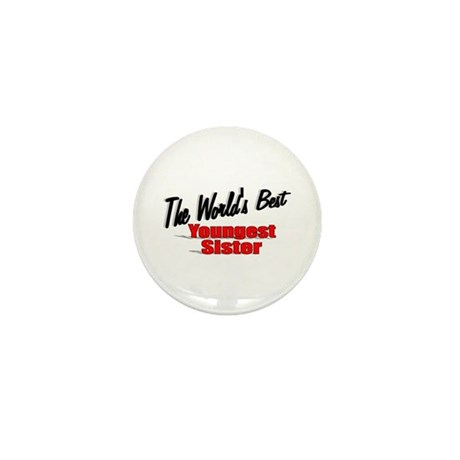 &quot;The World's Best Youngest Sister&quot; Mini Button