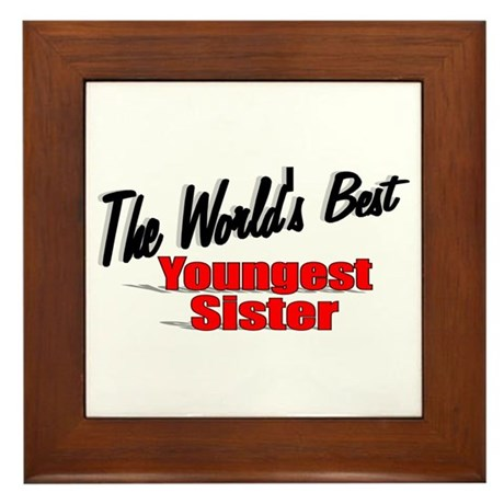 &quot;The World's Best Youngest Sister&quot; Framed Tile
