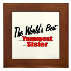 """The World's Best Youngest Sister"" Framed Tile"