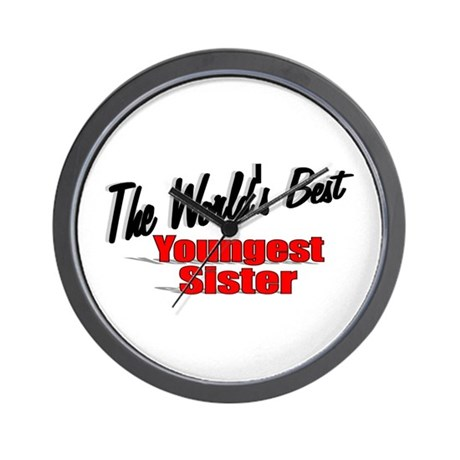 &quot;The World's Best Youngest Sister&quot; Wall Clock