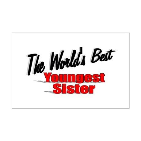 &quot;The World's Best Youngest Sister&quot; Mini Poster Pri