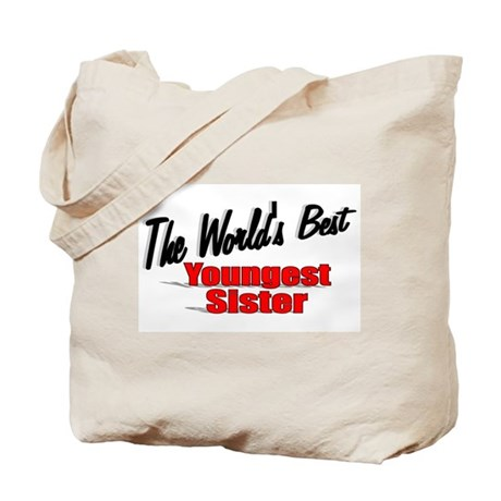 &quot;The World's Best Youngest Sister&quot; Tote Bag
