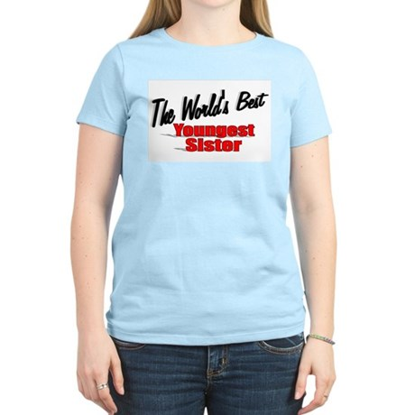 &quot;The World's Best Youngest Sister&quot; Women's Light T
