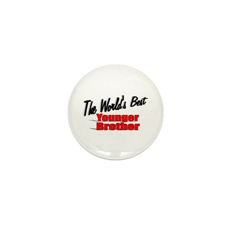 &quot;The World's Best Younger Brother&quot; Mini Button
