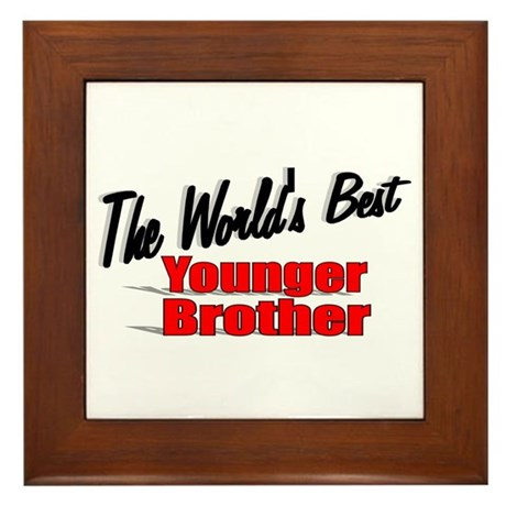 &quot;The World's Best Younger Brother&quot; Framed Tile