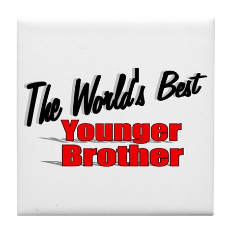 &quot;The World's Best Younger Brother&quot; Tile Coaster