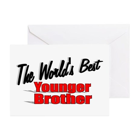 &quot;The World's Best Younger Brother&quot; Greeting Cards 