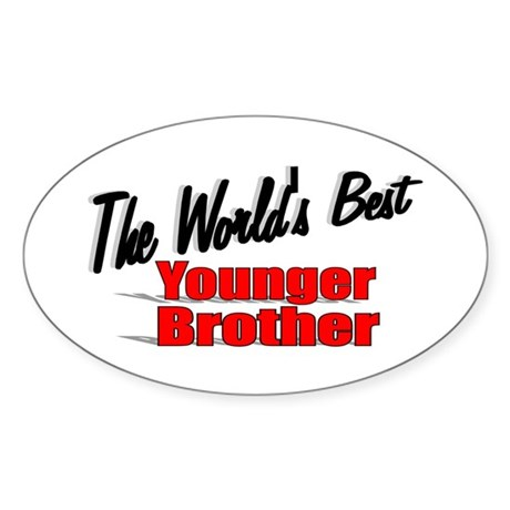 &quot;The World's Best Younger Brother&quot; Oval Sticker