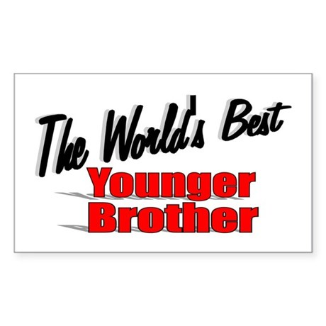 &quot;The World's Best Younger Brother&quot; Sticker (Rectan