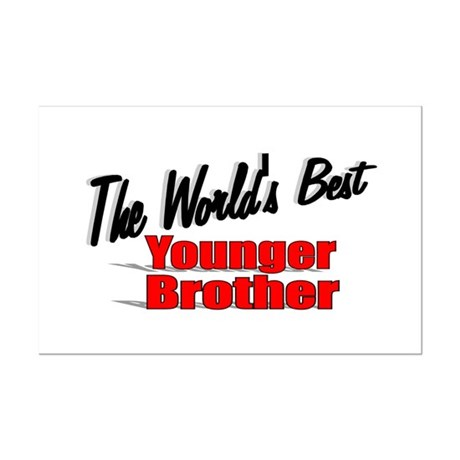 &quot;The World's Best Younger Brother&quot; Mini Poster Pri