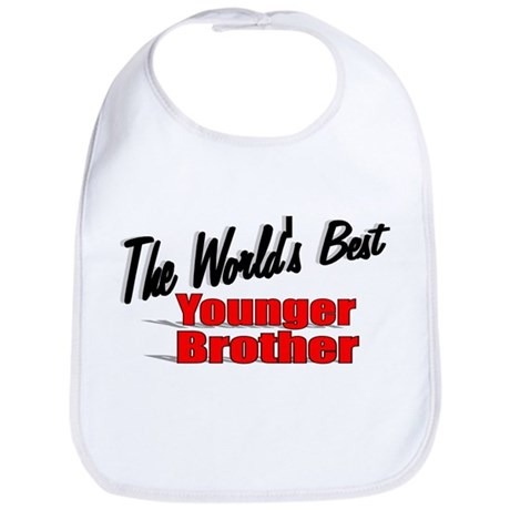 &quot;The World's Best Younger Brother&quot; Bib