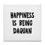 Happiness is being Daquan Tile Coaster
