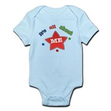 Its all about me! Infant Bodysuit