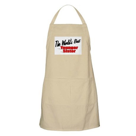 """The World's Best Younger Sister"" BBQ Apron"