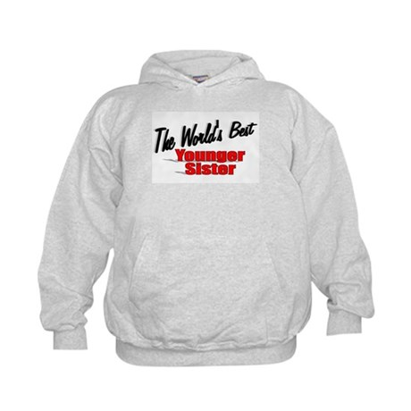 """The World's Best Younger Sister"" Kids Hoodie"