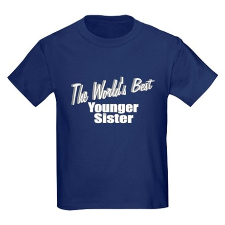 """The World's Best Younger Sister"" Kids Dark T-Shir"