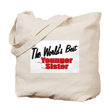 """The World's Best Younger Sister"" Tote Bag"