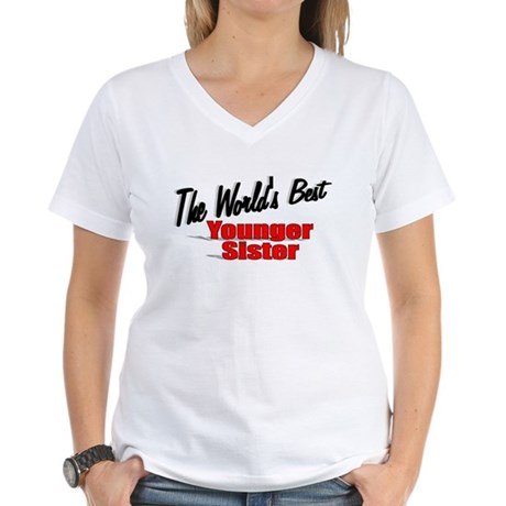 """The World's Best Younger Sister"" Women's V-Neck T"