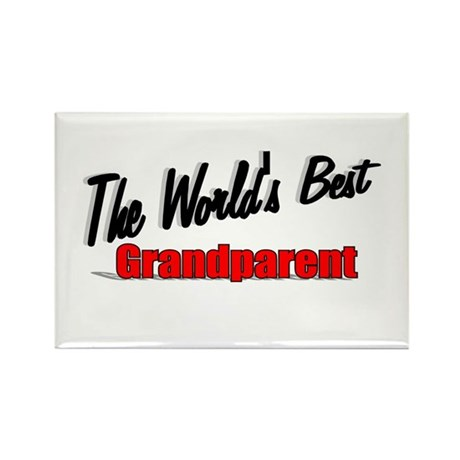 """The World's Best Grandparent"" Rectangle Magnet"