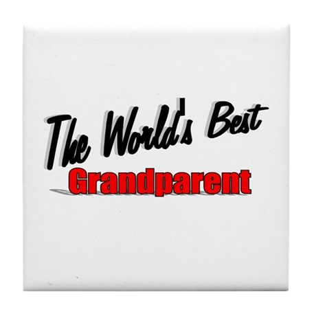 """The World's Best Grandparent"" Tile Coaster"