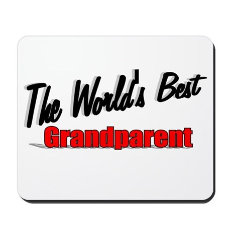 """The World's Best Grandparent"" Mousepad"