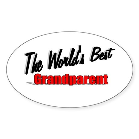 """The World's Best Grandparent"" Oval Sticker"