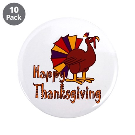 "Cute Turkey Happy Thanksgiving 3.5"" Button (10 pac"