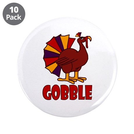 "Thanksgiving Turkey Gobble 3.5"" Button (10 pack)"