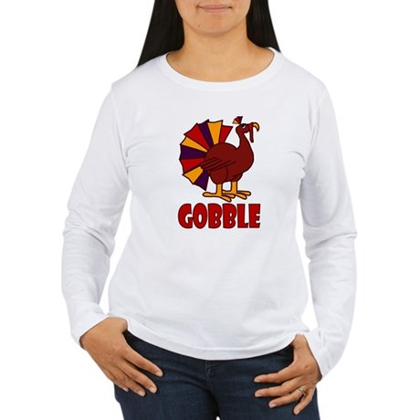 Thanksgiving Turkey Gobble Women's Long Sleeve T-S